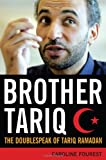 img - for Brother Tariq: The Doublespeak of Tariq Ramadan book / textbook / text book