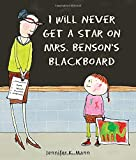 Image of I Will Never Get a Star on Mrs. Benson's Blackboard