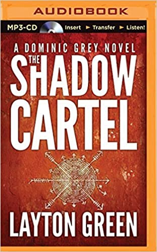 The Shadow Cartel (The Dominic Grey Series) by Layton Green ...