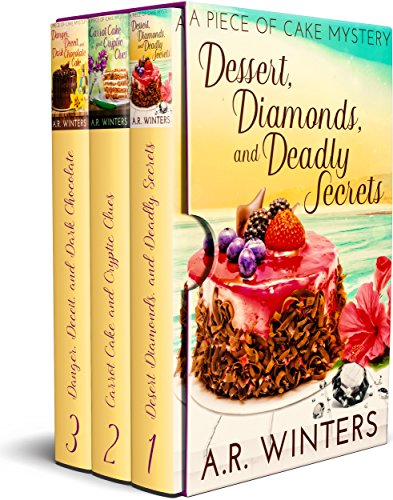 Dessert, Diamonds and Deadly Secrets Box Set: A Piece of Cake Mystery by [Winters, A.R.]