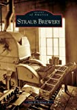 Straub  Brewery   (PA)   (Images  of  America)