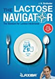Laxiba The Lactose Navigator: The Standard for Lactose Intolerance (The Nutrition Navigator Books) (Volume 3)