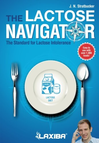 Download Laxiba The Lactose Navigator: The Standard for Lactose Intolerance (The Nutrition Navigator Books) (Volume 3) PDF