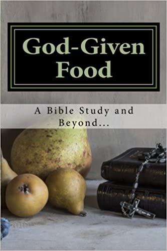 God given food a bible study and beyond celia marie god given food a bible study and beyond celia marie 9781545589397 amazon books fandeluxe Gallery