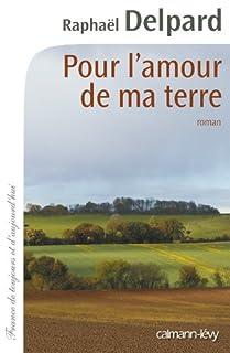 Pour l'amour de ma terre, Delpard, Raphaël