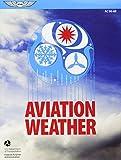 img - for Aviation Weather: FAA Advisory Circular (AC) 00-6B (FAA Handbooks series) book / textbook / text book
