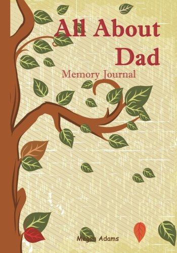(All About Dad Memory Journal: (I didn't know that about you!) Prompted Journal for Dad (Volume)