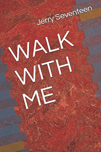 Book: WALK WITH ME by Jerry Seventeen