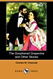 The Goophered Grapevine and Other Stories, Charles Waddell Chesnutt, 1409908062