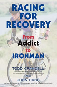 Racing for Recovery: From Addict to Ironman by [Crandell, Todd]