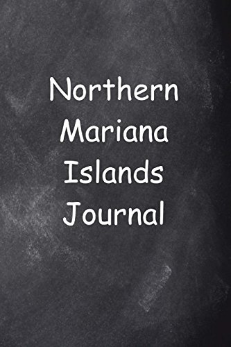 Northern Mariana Islands Journal Chalkboard Design: (Notebook, Diary, Blank Book) (Travel Journals Notebooks Diaries)
