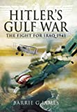 img - for Hitler's Gulf War: The Fight for Iraq 1941 book / textbook / text book