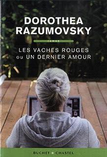Les vaches rouges ou un dernier amour : roman, Razumovsky, Dorothea