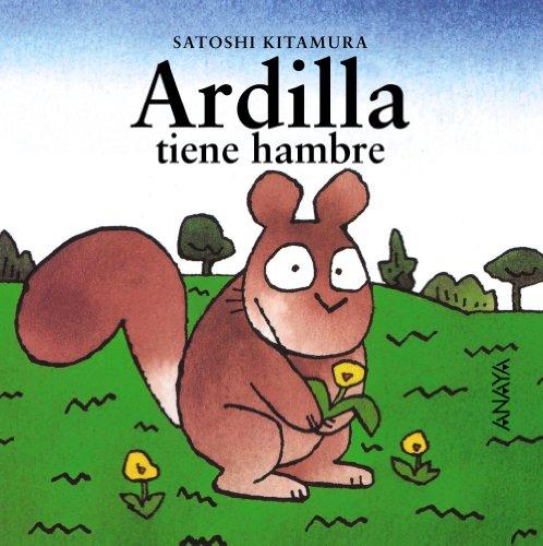 Ardilla tiene hambre/ Squirrel is Hungry