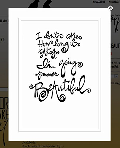 I Don't Care How Long It Takes, I'm Going Somewhere Beautiful Black & White Double-Matted Sharpie Drawing Artwork made our list of Inspirational And Funny Camping Quotes