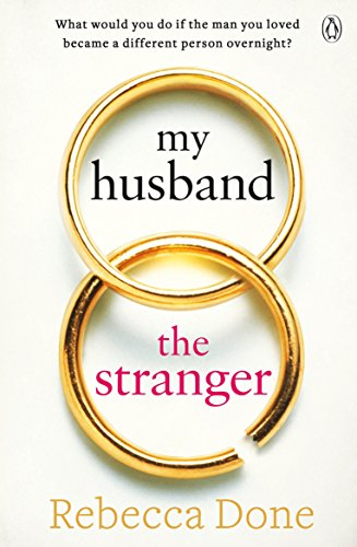My Husband the Stranger: An emotional page-turner with a shocking twist you'll never see coming by [Done, Rebecca]