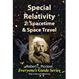 Special Relativity 2: Spacetime & Space Travel (Everyone's Guide Series Book 14)