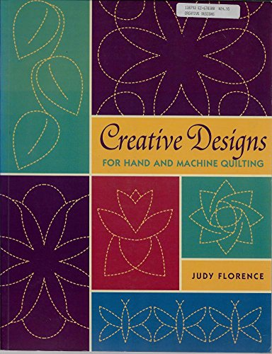 (Creative Designs for Hand and Machine Quilting)