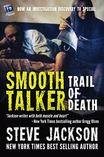 Three murders. Thirty years of dead ends. Until one rookie investigator began piecing it all together.  Smooth Talker: Trail of Death by Steve Jackson