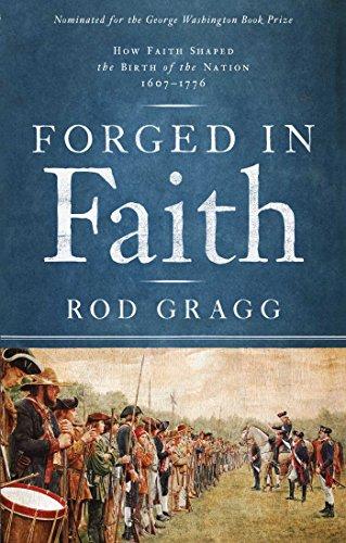 Howard Rod - Forged in Faith: How Faith Shaped the Birth of the Nation 1607-1776