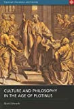 Culture and Philosphy in the Age of Plotinus (Classical Literature and Society), Mark Edwards, 0715635638