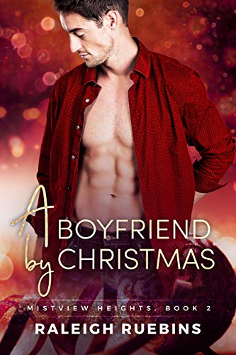 A Boyfriend by Christmas: Mistview Heights, Book 2