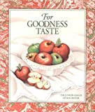 img - for For Goodness Taste by The Junior League of Rochester Inc. (1991-12-31) book / textbook / text book
