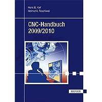 CNC-Handbuch 2009/2010: CNC, DNC, CAD, CAM, FFS, SPS, RPD, LAN, CNC-Maschinen, CNC-Roboter, Antriebe, Simulation, Fachwortverzeichnis