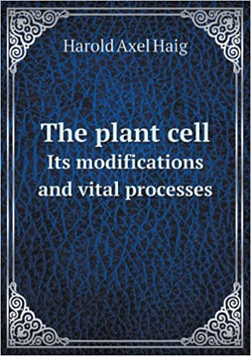 Book The Plant Cell Its Modifications and Vital Processes