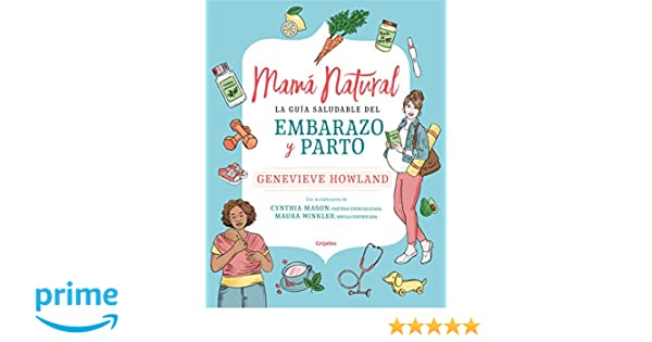 Mamá natural: La guía saludable del embarazo y parto ...