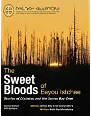 The Sweet Bloods of Eeyou Istchee: Stories of Diabetes and the James Bay Cree: Second Edition