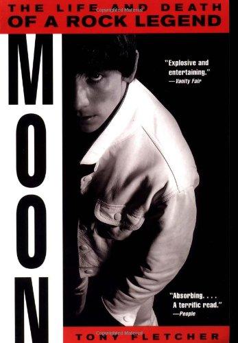Moon: The Life and Death of a Rock Legend - Tony Fletcher