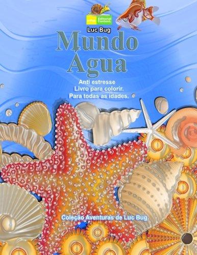 Mundo Agua: Livro para colorir. Anti estresse, indicado para todas as idades. (Aventuras de Bug Grampa.) (Volume 3) (Portuguese Edition)