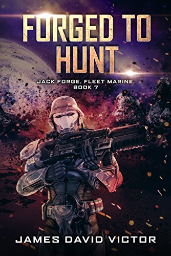 Forged to Hunt (Jack Forge, Fleet Marine Book 7)