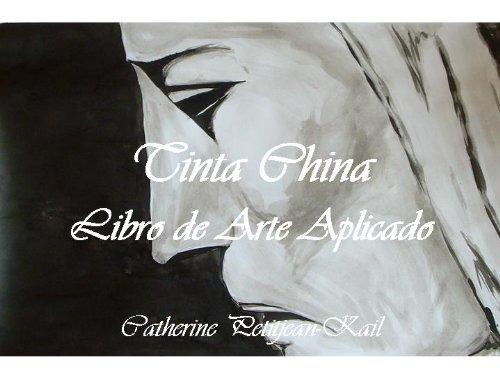 Descargar Libro Pintar Con Tinta China, Libro De Arte Aplicado Catherine Petitjean-kail
