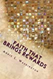 Faith That Brings Rewards, Annie Washington, 1482024802