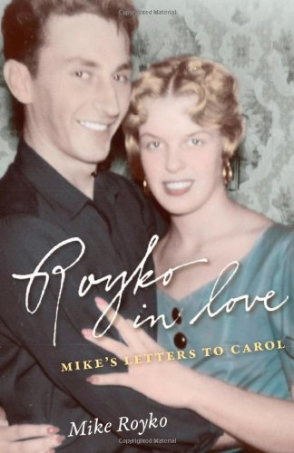 [PDF] Royko in Love: Mike's Letters to Carol Free Download   Publisher : University Of Chicago Press   Category : Biographies   ISBN 10 : 0226730786   ISBN 13 : 9780226730783