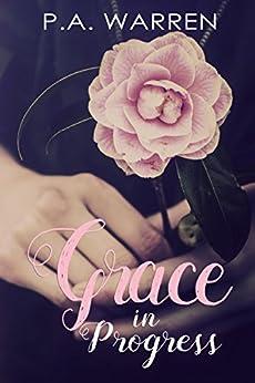 Grace in Progress by [Warren, P.A]
