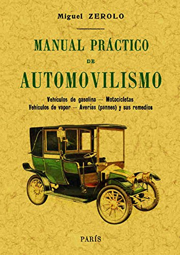 Manual práctico de automovilismo Tapa blanda – 9 oct 2014 Miguel Zerolo Editorial Maxtor 8490014434 Car racing