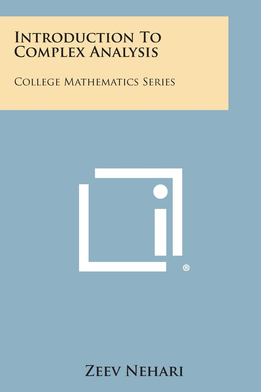 Introduction To Complex Analysis: College Mathematics Series: Zeev ...