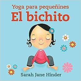 El bichito: Yoga para pequeñines (Infantil): Amazon.es ...