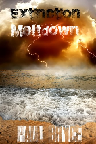 Meltdown (Extinction Book 1) by [Bryce, Paul]