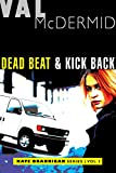 Dead Beat and Kick Back: Kate Brannigan Mysteries #1 and #2
