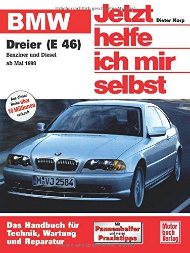 BMW Dreier (E 46): Benziner und Diesel ab Mai 1998 (Jetzt helfe ich mir selbst)