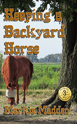 Keeping a Backyard Horse by [Madden, Markie]