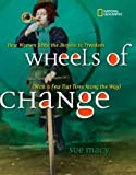 Wheels of Change: How Women Rode the Bicycle to Freedom (With a Few Flat Tires Along the Way) (History (US))