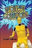 Thought Collisions, Robert Salmen, 1604411279