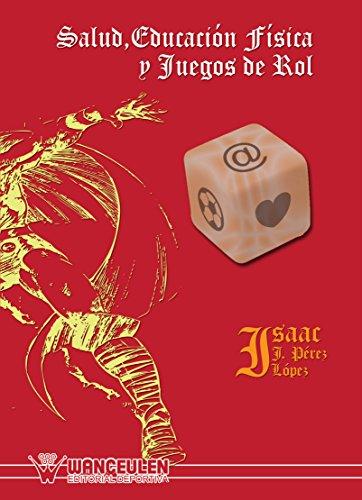 Salud, educacion fisica y juegos de rol (Spanish Edition) by [Perez Lopez