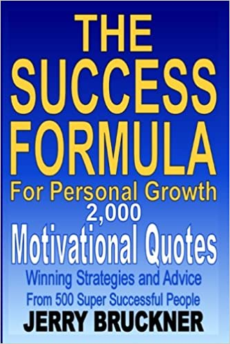 The Success Formula For Personal Growth: 2, 000 Motivational ...