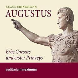 Augustus. Erbe Caesars und erster Prinzeps